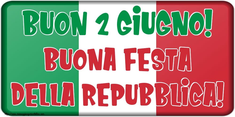 Cartoline per la Festa della Repubblica - Buon 2 Giugno! Buona Festa della Repubblica!
