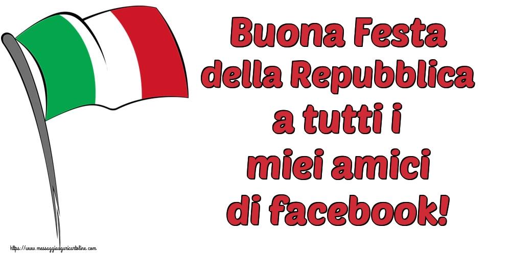 Cartoline per la Festa della Repubblica - Buona Festa della Repubblica a tutti i miei amici di facebook!