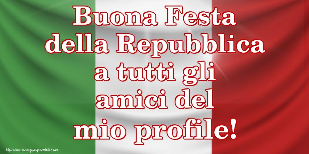 Cartoline per la Festa della Repubblica - Buona Festa della Repubblica a tutti gli amici del mio profile!