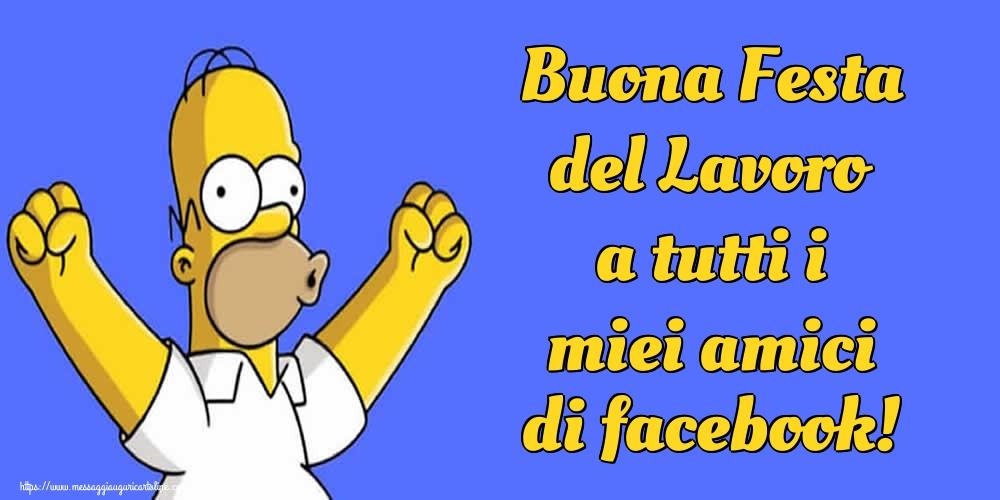 Cartoline per la Festa del Lavoro - Buona Festa del Lavoro a tutti i miei amici di facebook!