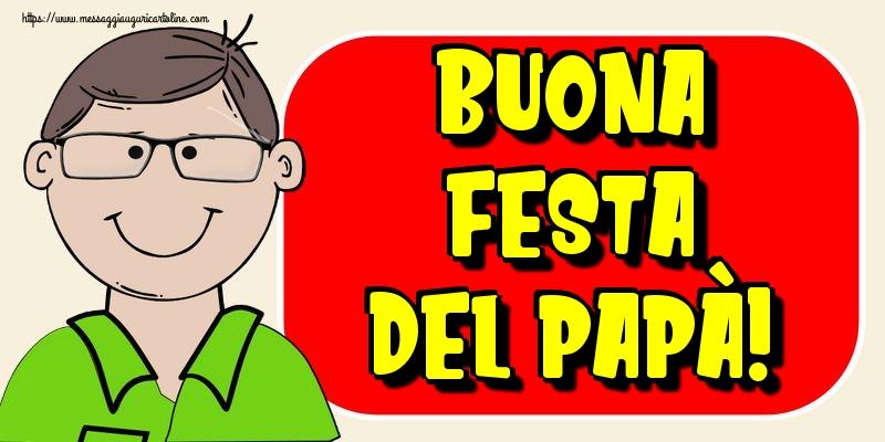 Cartoline per la Festa del Papà - Buona Festa del Papà!