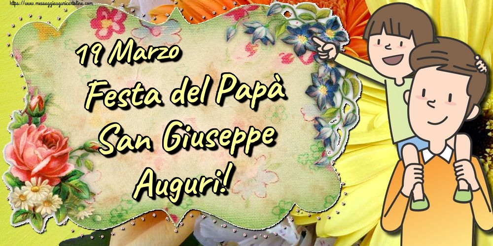 Cartoline per la Festa del Papà - 19 Marzo Festa del Papà San Giuseppe Auguri!