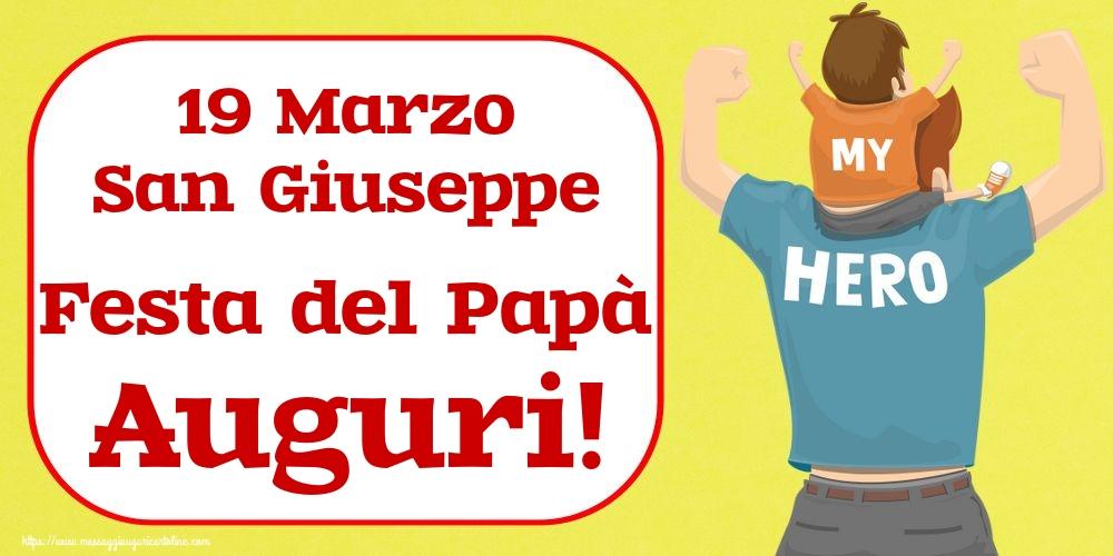Cartoline per la Festa del Papà - 19 Marzo San Giuseppe Festa del Papà Auguri!