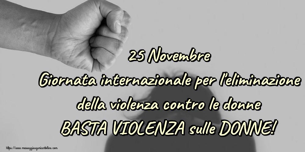 Cartoline per la Giornata contro la violenza sulle donne - 25 Novembre Giornata internazionale per l'eliminazione della violenza contro le donne BASTA VIOLENZA sulle DONNE!