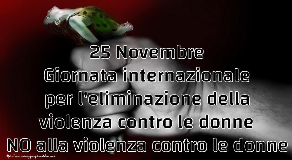 Cartoline per la Giornata contro la violenza sulle donne - 25 Novembre Giornata internazionale per l'eliminazione della violenza contro le donne NO alla violenza contro le donne