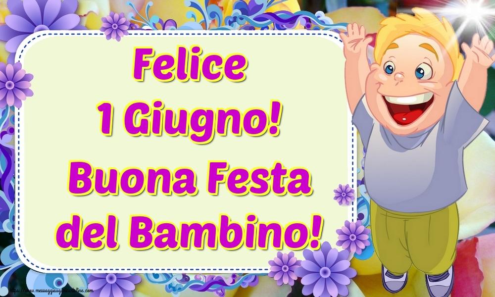 Cartoline per la Giornata Internazionale del Bambino - Felice 1 Giugno! Buona Festa del Bambino!
