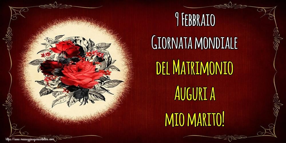 Cartoline Giornata Mondiale del Matrimonio - 9 Febbraio Giornata mondiale del Matrimonio Auguri a mio marito!