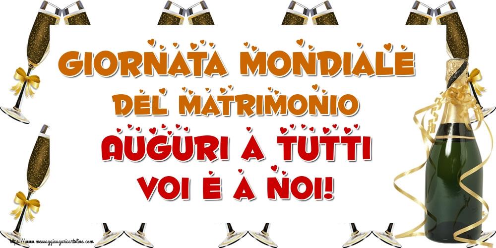 Cartoline Giornata Mondiale del Matrimonio - Giornata mondiale del Matrimonio Auguri a tutti voi e a noi!