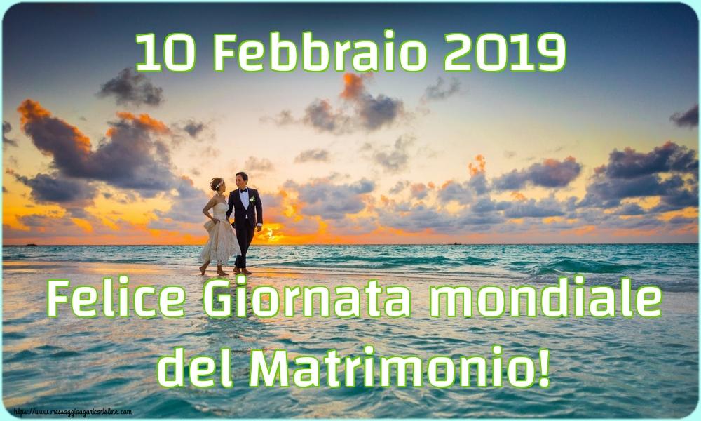 Giornata mondiale del matrimonio 10 Febbraio 2019 Felice Giornata mondiale del Matrimonio!