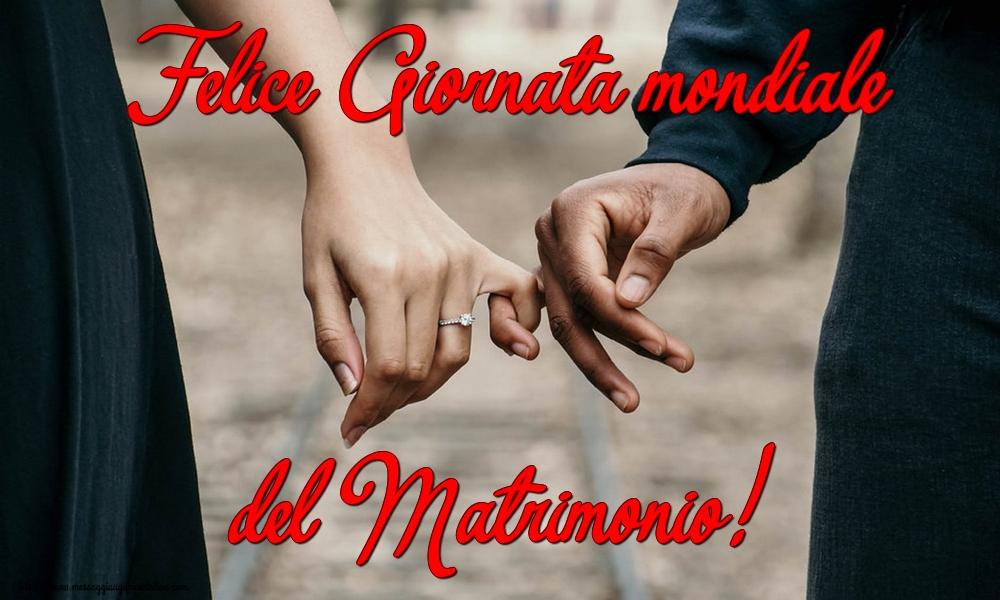 Giornata mondiale del matrimonio Felice Giornata mondiale del Matrimonio!