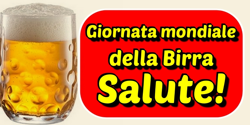 Cartoline per la Giornata Mondiale della Birra - Giornata mondiale della Birra Salute!