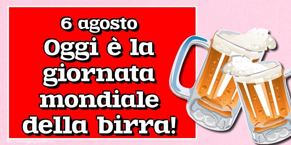 Cartoline per la Giornata Mondiale della Birra - 6 agosto Oggi è la giornata mondiale della birra!