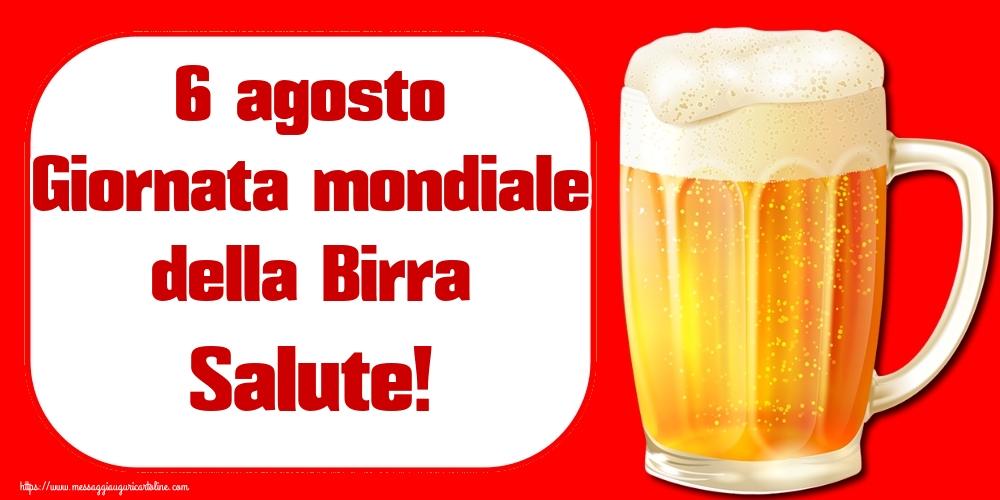 Cartoline per la Giornata Mondiale della Birra - 6 agosto Giornata mondiale della Birra Salute!