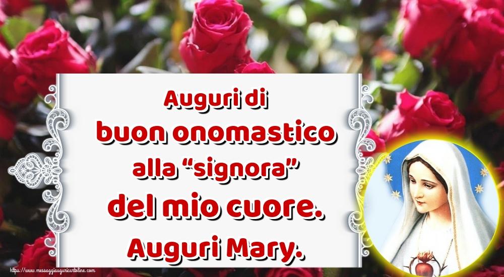 """Cartoline per la Natività della Beata Vergine Maria - Auguri di buon onomastico alla """"signora"""" del mio cuore. Auguri Mary."""