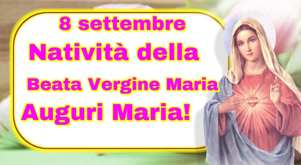 Cartoline per la Natività della Beata Vergine Maria - 8 settembre Natività della Beata Vergine Maria Auguri Maria!