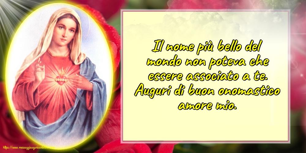 Cartoline per la Natività della Beata Vergine Maria - Auguri di buon onomastico amore mio.