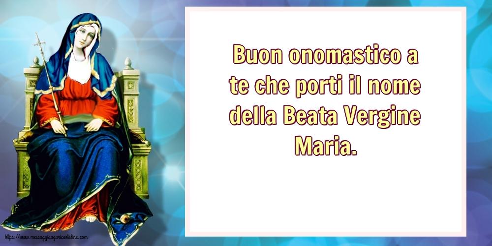 Il più popolari cartoline per la Natività della Beata Vergine Maria - Buon onomastico a te che porti il nome