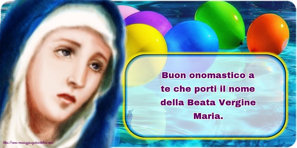 Cartoline per la Natività della Beata Vergine Maria - Buon onomastico a te che porti il nome