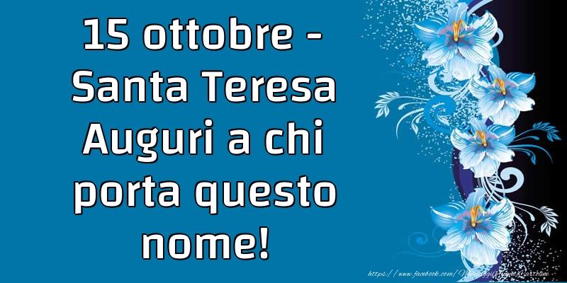 Onomastico 15 ottobre - Santa Teresa