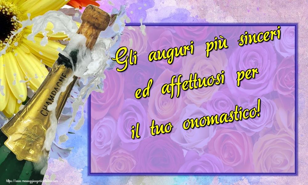 Cartoline di onomastico - Gli auguri più sinceri ed affettuosi per il tuo onomastico!