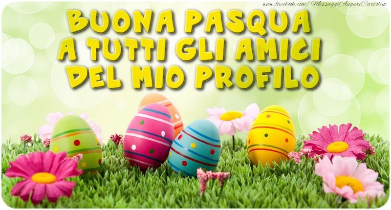 Pasqua Buona Pasqua a tutti gli amici del mio profilo