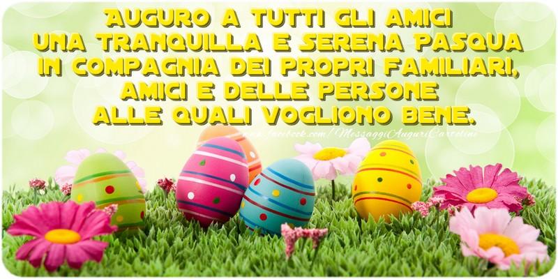 Cartoline di Pasqua - Auguro a tutti gli amici una Tranquilla e Serena Pasqua