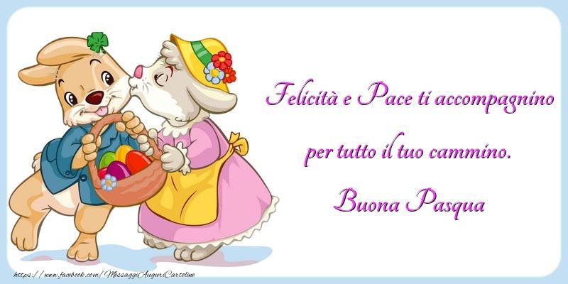 Cartoline di Pasqua - Felicità e Pace ti accompagnino per tutto il tuo cammino. Buona Pasqua