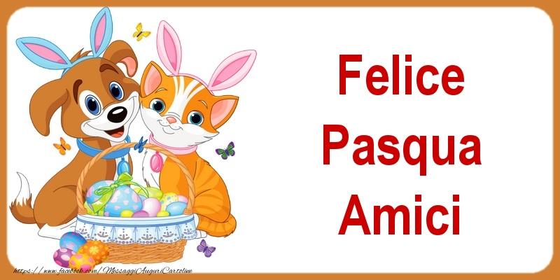 Cartoline di Pasqua - Felice Pasqua amici