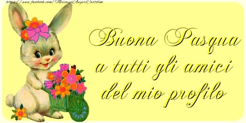 Il più popolari cartoline di Pasqua - Buona Pasqua a tutti gli amici del mio profilo