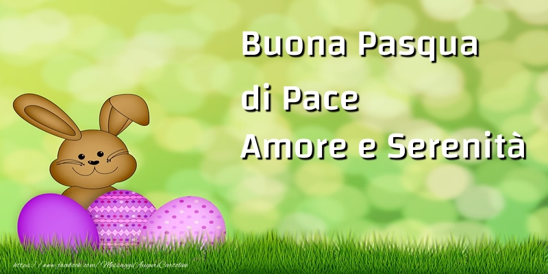 Cartoline di Pasqua - Buona Pasqua di Pace, Amore e Serenità