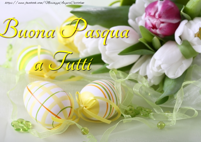 Cartoline di Pasqua - Buona Pasqua a Tutti - messaggiauguricartoline.com