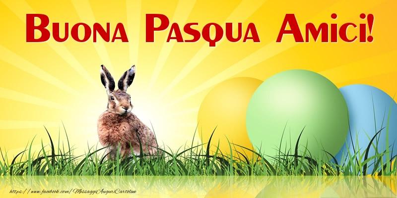 Cartoline di Pasqua - Buona Pasqua Amici!
