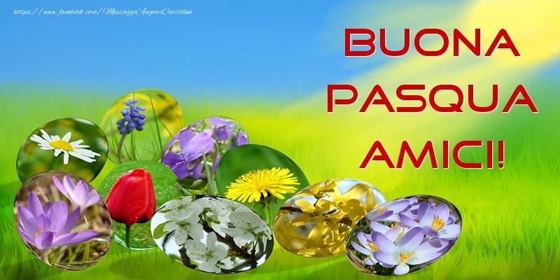 Cartoline di Pasqua - Buona Pasqua Amici! - messaggiauguricartoline.com