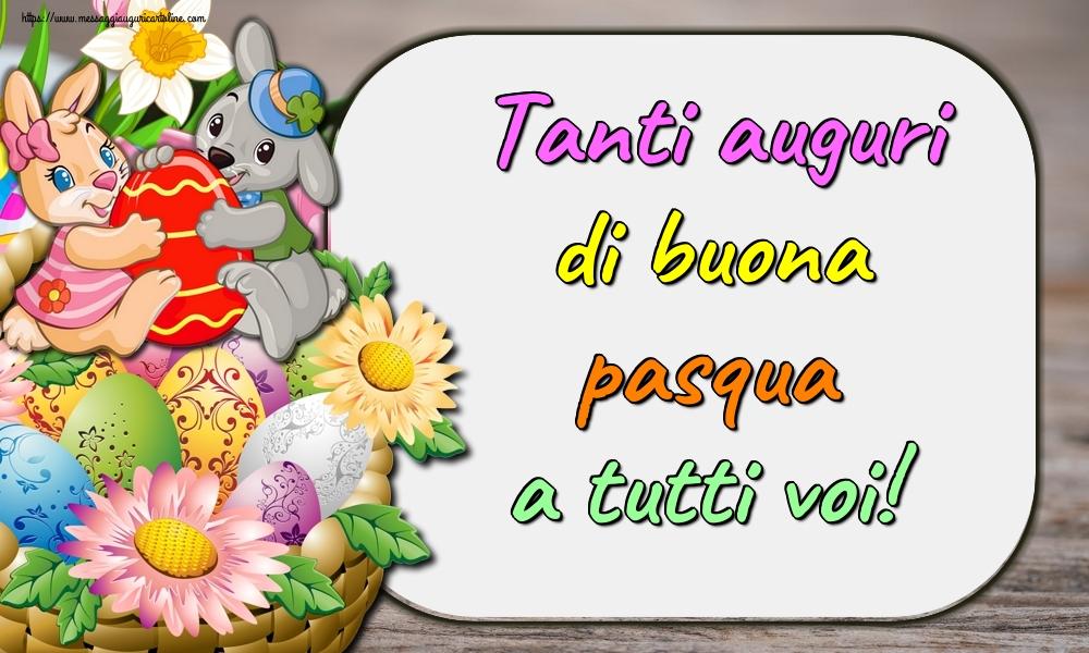Cartoline di Pasqua - Tanti auguri di buona pasqua a tutti voi!