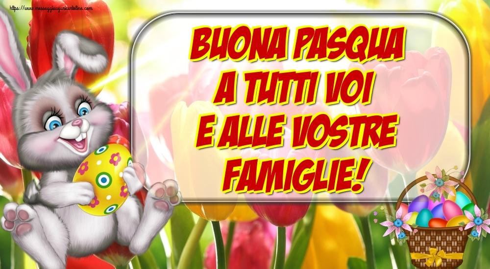 Cartoline di Pasqua - Buona Pasqua a tutti voi e alle vostre famiglie!