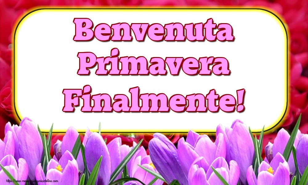 Cartoline di primavera - Benvenuta Primavera Finalmente!