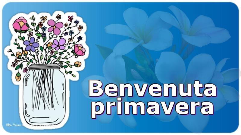 Cartoline di primavera con fiori - Benvenuta primavera