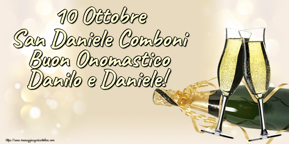 Cartoline per la San Daniele Comboni - 10 Ottobre San Daniele Comboni Buon Onomastico Danilo e Daniele!