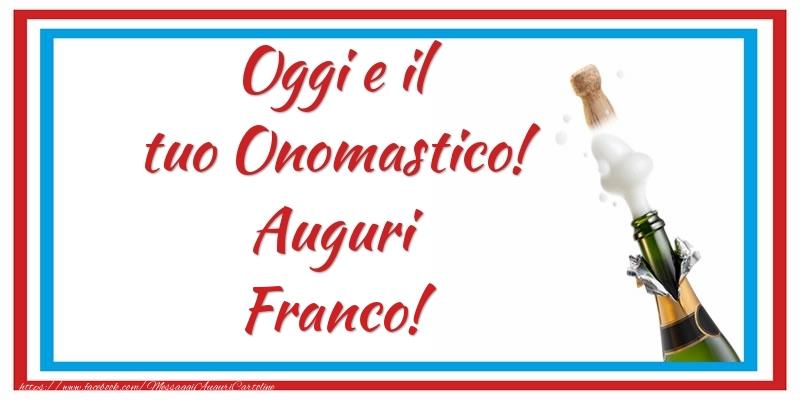Cartoline di San Francesco - Oggi e il tuo Onomastico! Auguri Franco!