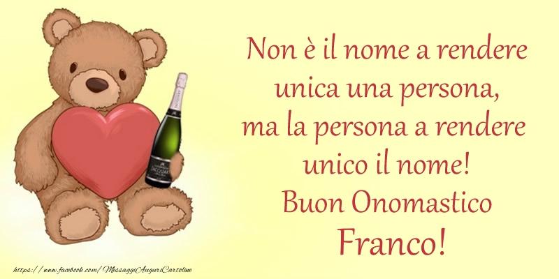 Cartoline di San Francesco - Non u00e8 il nome a rendere unica una persona, ma la persona a rendere  unico il nome! Buon Onomastico Franco!