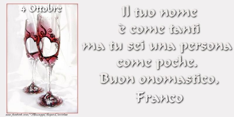 Cartoline di San Francesco - Buon Onomastico Franco! 4 OttobreIl tuo nome u00e8 come tanti ma tu sei una persona  come poche.  Buon onomastico
