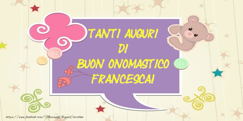 Cartoline di San Francesco - Tanti Auguri di Buon Onomastico Francesca!