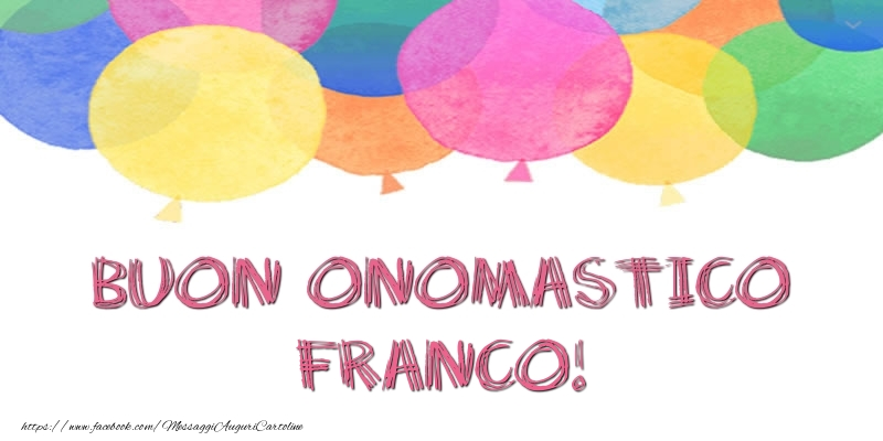 Cartoline di San Francesco - Buon Onomastico Franco! - messaggiauguricartoline.com