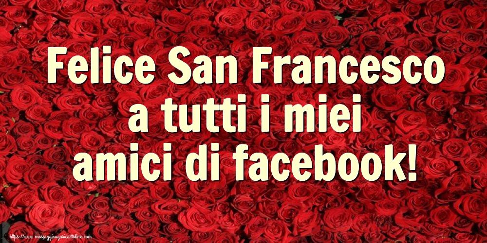 Cartoline di San Francesco - Felice San Francesco a tutti i miei amici di facebook!