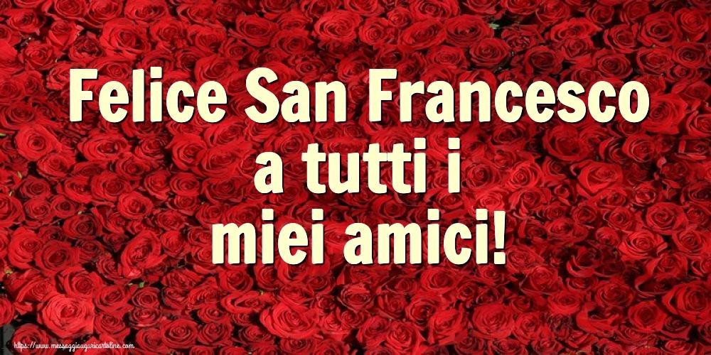 Cartoline di San Francesco con fiori - Felice San Francesco a tutti i miei amici!