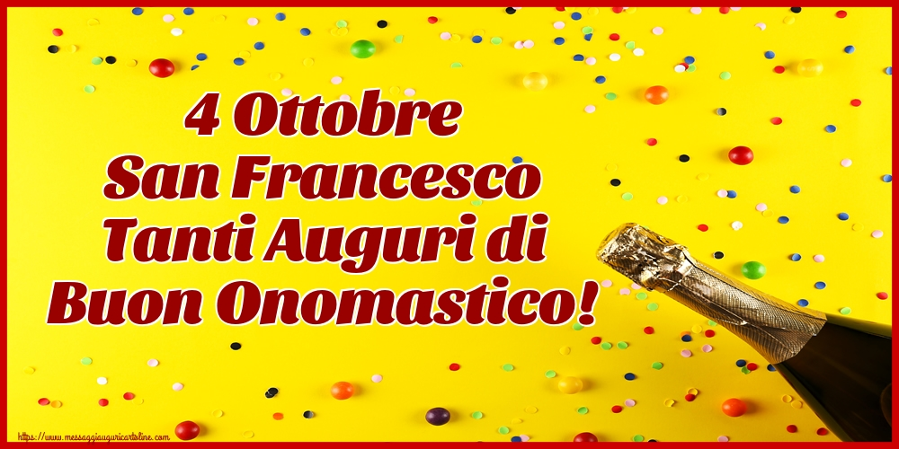 Cartoline di San Francesco - 4 Ottobre San Francesco Tanti Auguri di Buon Onomastico!