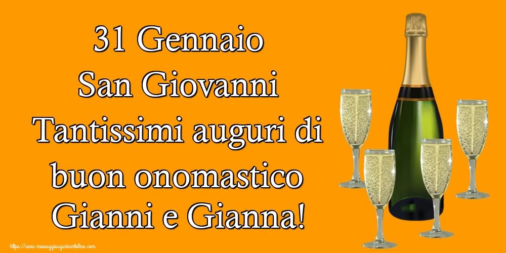 Cartoline di San Giovanni - 31 Gennaio San Giovanni Tantissimi auguri di buon onomastico Gianni e Gianna!