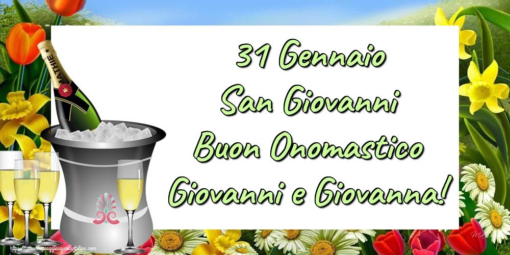 Cartoline di San Giovanni - 31 Gennaio San Giovanni Buon Onomastico Giovanni e Giovanna!