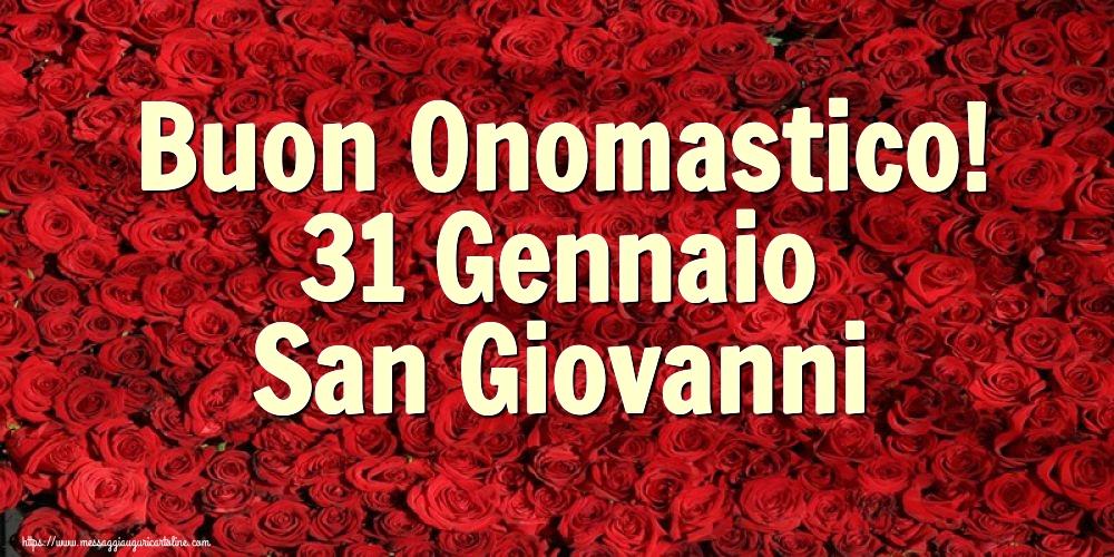 Cartoline di San Giovanni - Buon Onomastico! 31 Gennaio San Giovanni