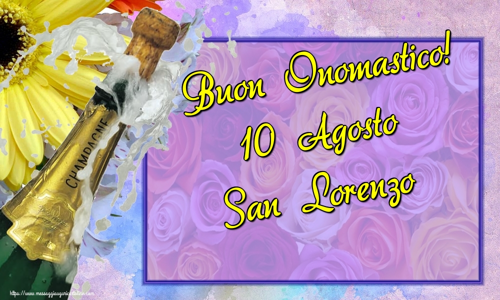 Cartoline di San Lorenzo - Buon Onomastico! 10 Agosto San Lorenzo
